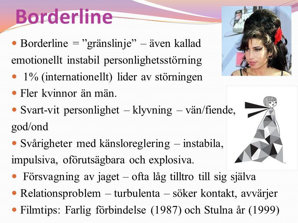 Borderline Borderline = gränslinje – även kallad
