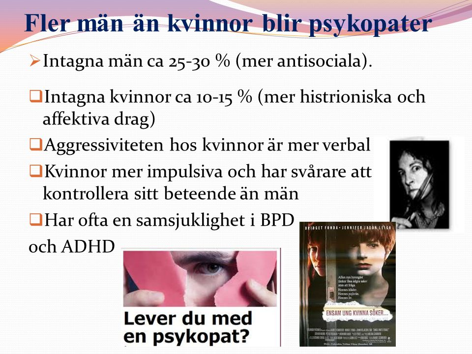 Fler män än kvinnor blir psykopater