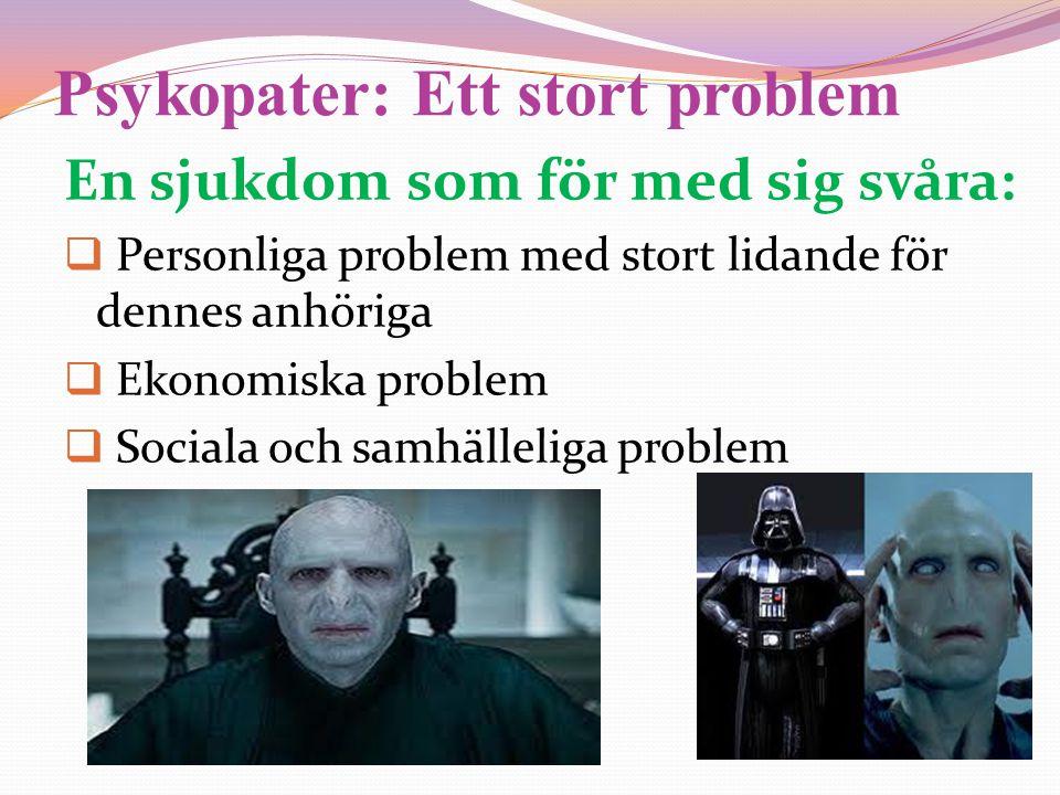 Psykopater: Ett stort problem