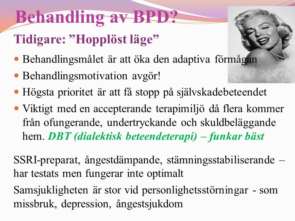 Behandling av BPD Tidigare: Hopplöst läge