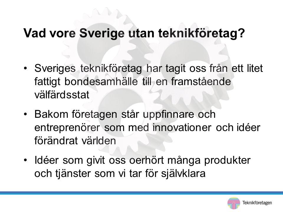 Vad vore Sverige utan teknikföretag