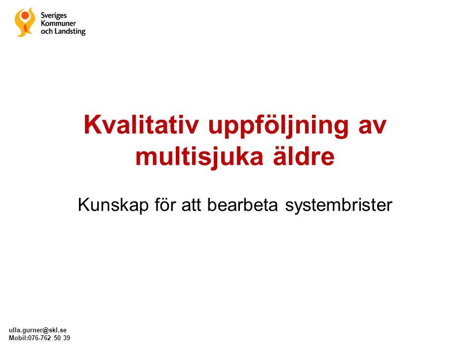Kvalitativ uppföljning av multisjuka äldre Kunskap för att bearbeta systembrister