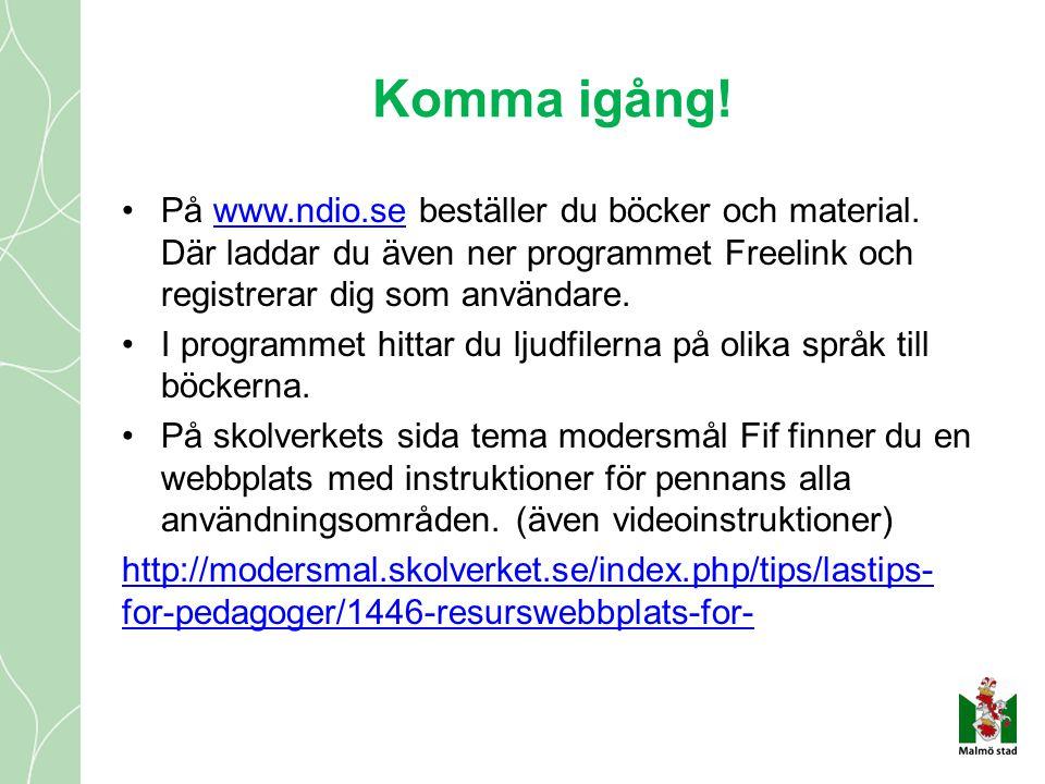 Komma igång! På www.ndio.se beställer du böcker och material. Där laddar du även ner programmet Freelink och registrerar dig som användare.