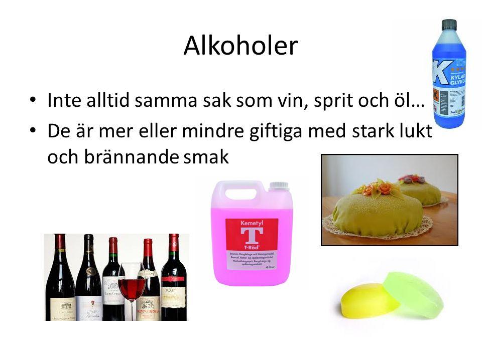Alkoholer Inte alltid samma sak som vin, sprit och öl…