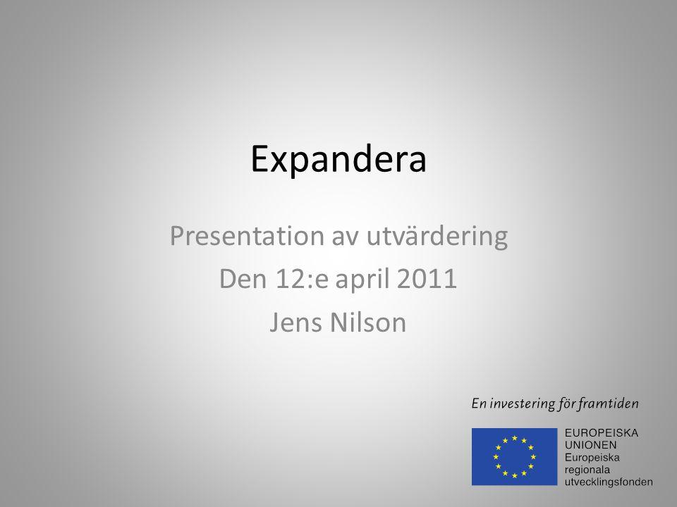 Presentation av utvärdering Den 12:e april 2011 Jens Nilson