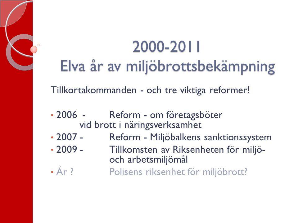 2000-2011 Elva år av miljöbrottsbekämpning