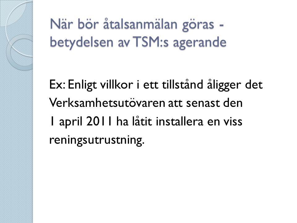 När bör åtalsanmälan göras - betydelsen av TSM:s agerande