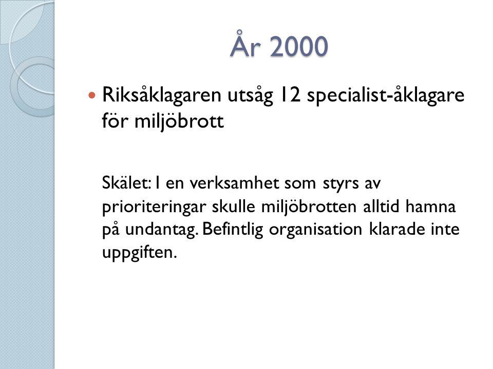 År 2000 Riksåklagaren utsåg 12 specialist-åklagare för miljöbrott