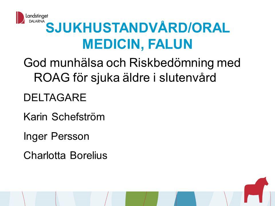 SJUKHUSTANDVÅRD/ORAL MEDICIN, FALUN