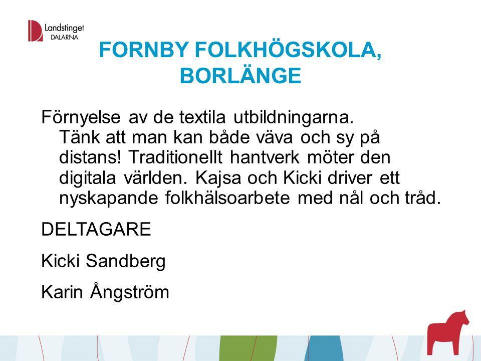 FORNBY FOLKHÖGSKOLA, BORLÄNGE