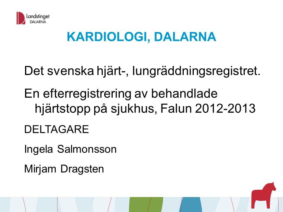 Det svenska hjärt-, lungräddningsregistret.