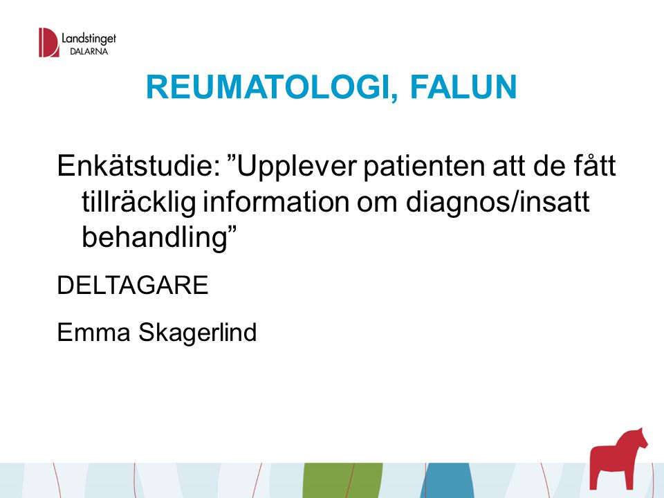REUMATOLOGI, FALUN Enkätstudie: Upplever patienten att de fått tillräcklig information om diagnos/insatt behandling