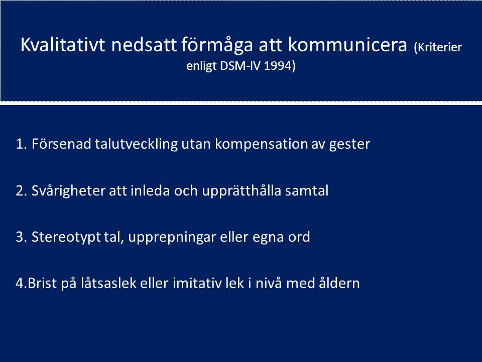 Kvalitativt nedsatt förmåga att kommunicera (Kriterier enligt DSM-lV 1994)