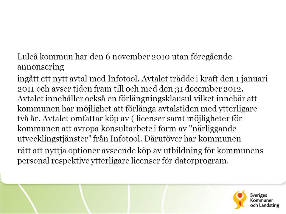 Luleå kommun har den 6 november 2010 utan föregående annonsering