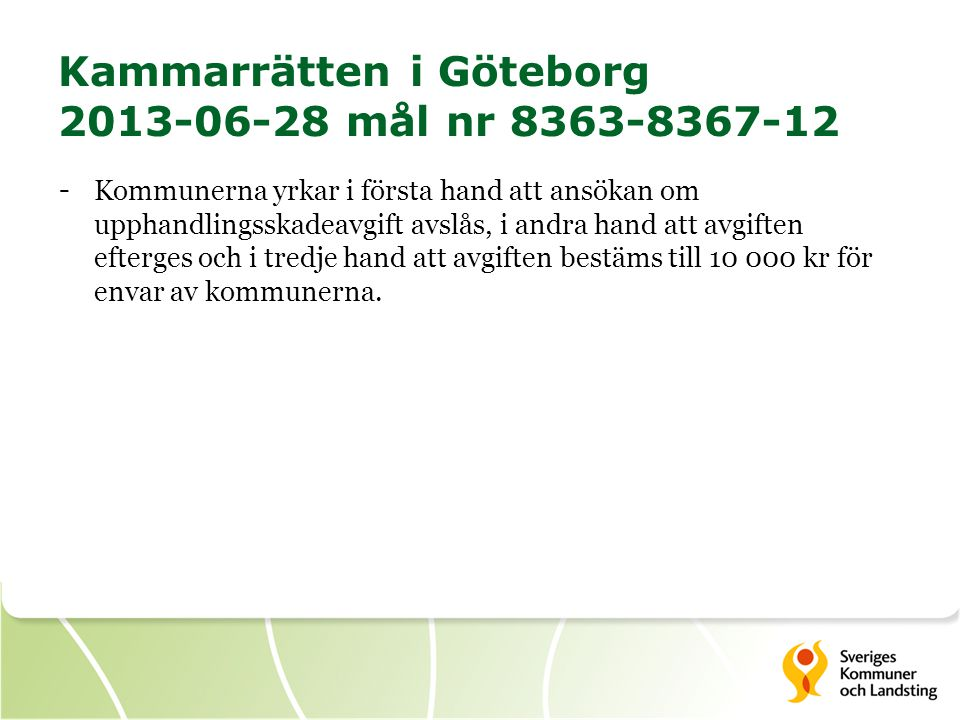 Kammarrätten i Göteborg 2013-06-28 mål nr 8363-8367-12