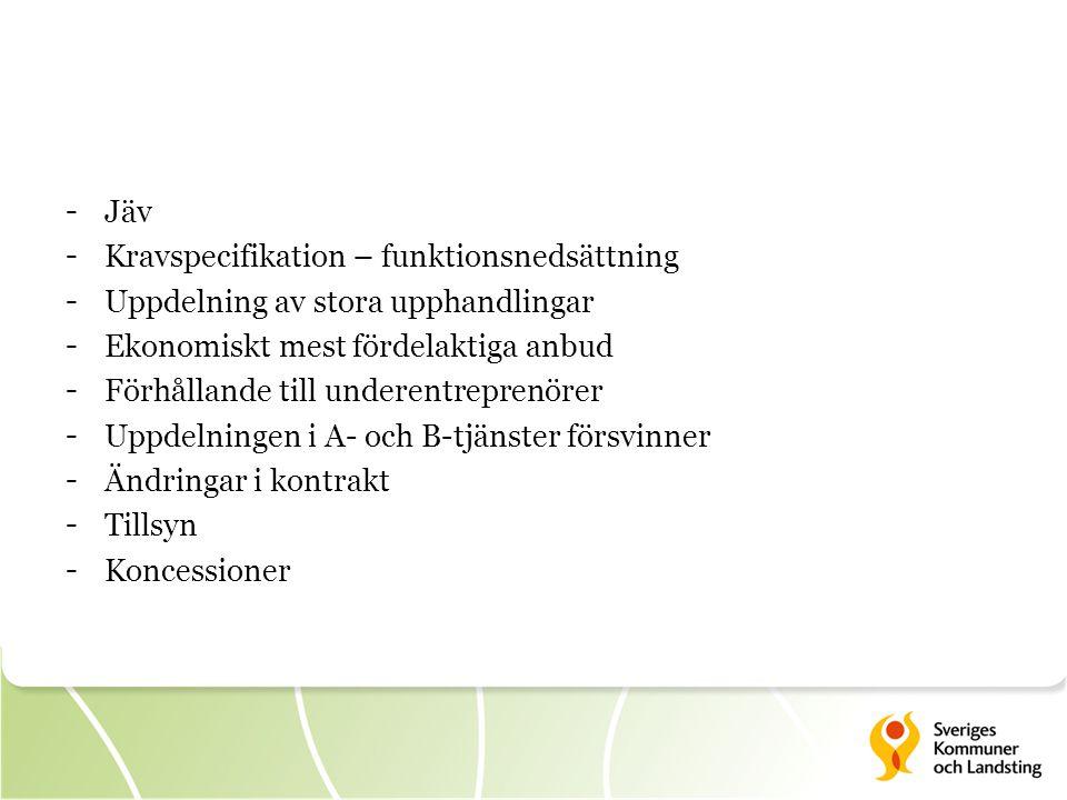 Jäv Kravspecifikation – funktionsnedsättning. Uppdelning av stora upphandlingar. Ekonomiskt mest fördelaktiga anbud.