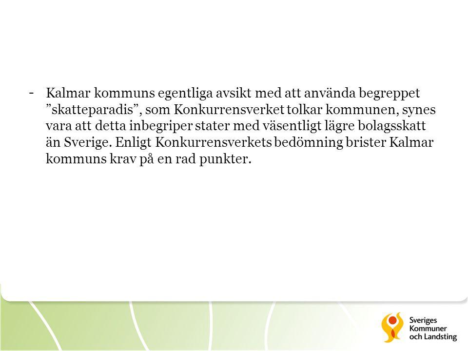 Kalmar kommuns egentliga avsikt med att använda begreppet skatteparadis , som Konkurrensverket tolkar kommunen, synes vara att detta inbegriper stater med väsentligt lägre bolagsskatt än Sverige.
