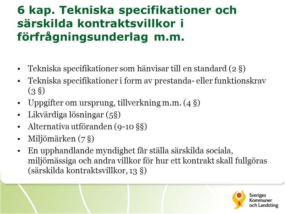 6 kap. Tekniska specifikationer och särskilda kontraktsvillkor i förfrågningsunderlag m.m.