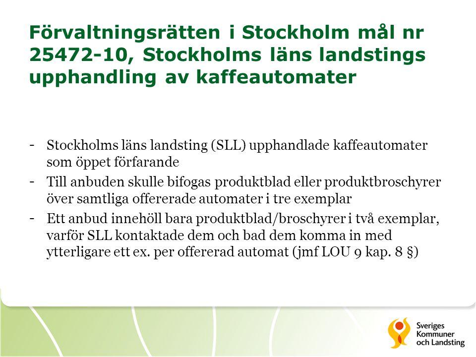 Förvaltningsrätten i Stockholm mål nr 25472-10, Stockholms läns landstings upphandling av kaffeautomater