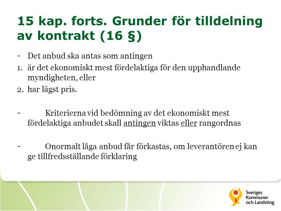 15 kap. forts. Grunder för tilldelning av kontrakt (16 §)