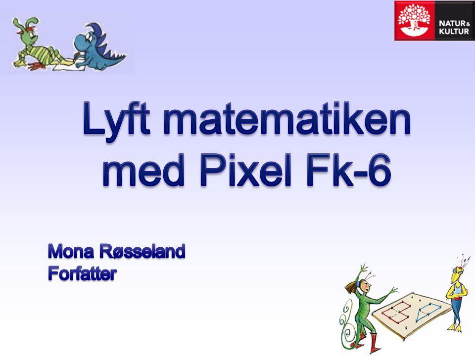 Lyft matematiken med Pixel Fk-6