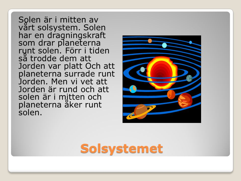 Solen är i mitten av vårt solsystem