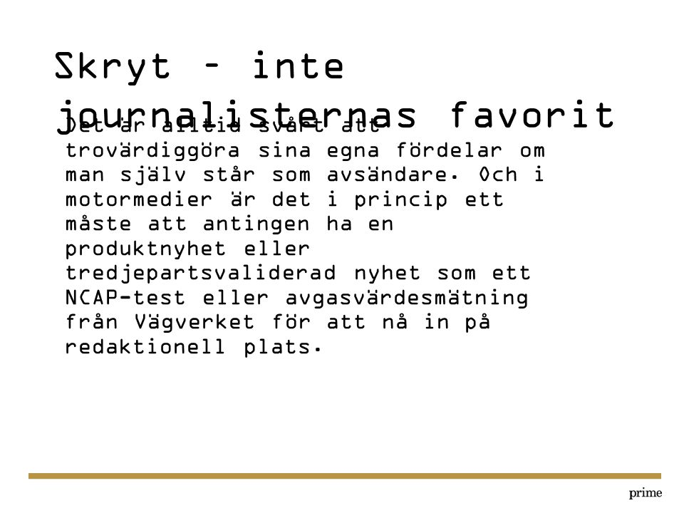 Skryt – inte journalisternas favorit