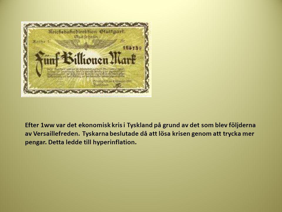 Efter 1ww var det ekonomisk kris i Tyskland på grund av det som blev följderna av Versaillefreden.