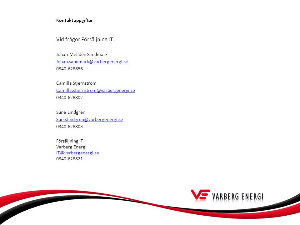 Vid frågor Försäljning IT Johan Melldén Sandmark