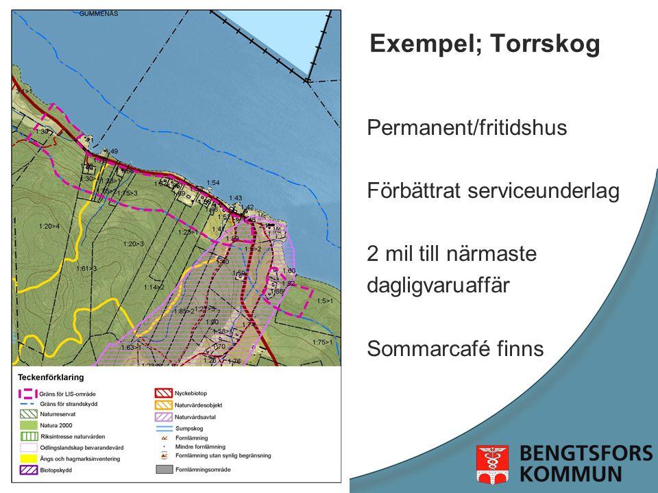 Exempel; Torrskog Permanent/fritidshus Förbättrat serviceunderlag