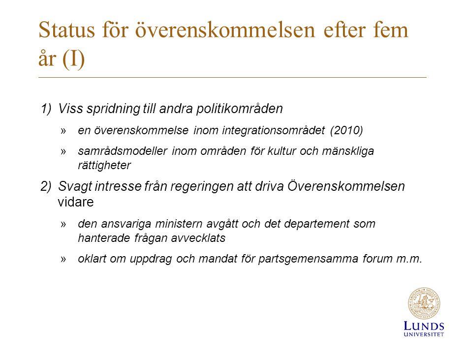 Status för överenskommelsen efter fem år (I)