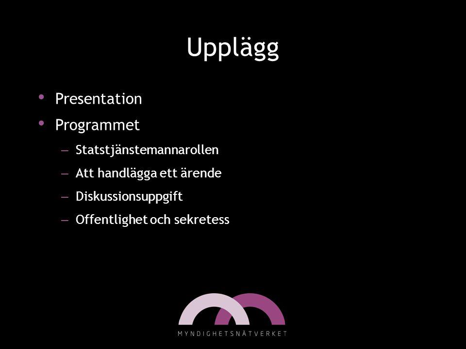 Upplägg Presentation Programmet Statstjänstemannarollen