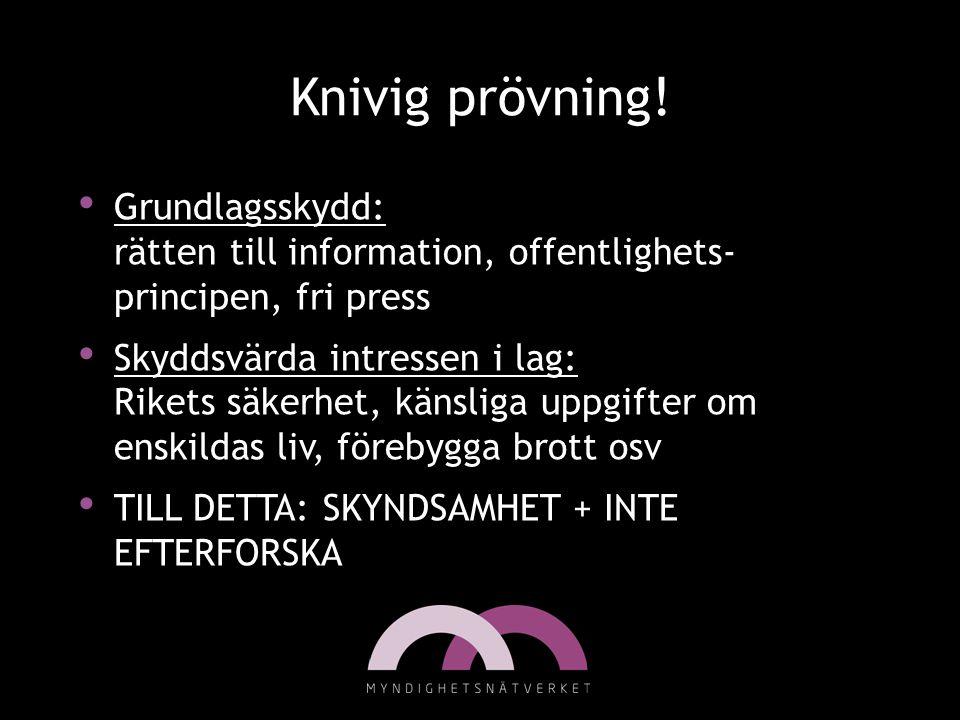 Knivig prövning! Grundlagsskydd: rätten till information, offentlighets- principen, fri press.