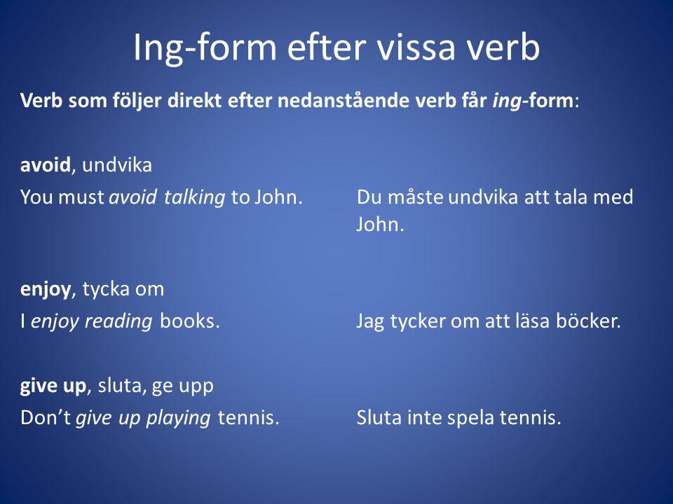 Ing-form efter vissa verb