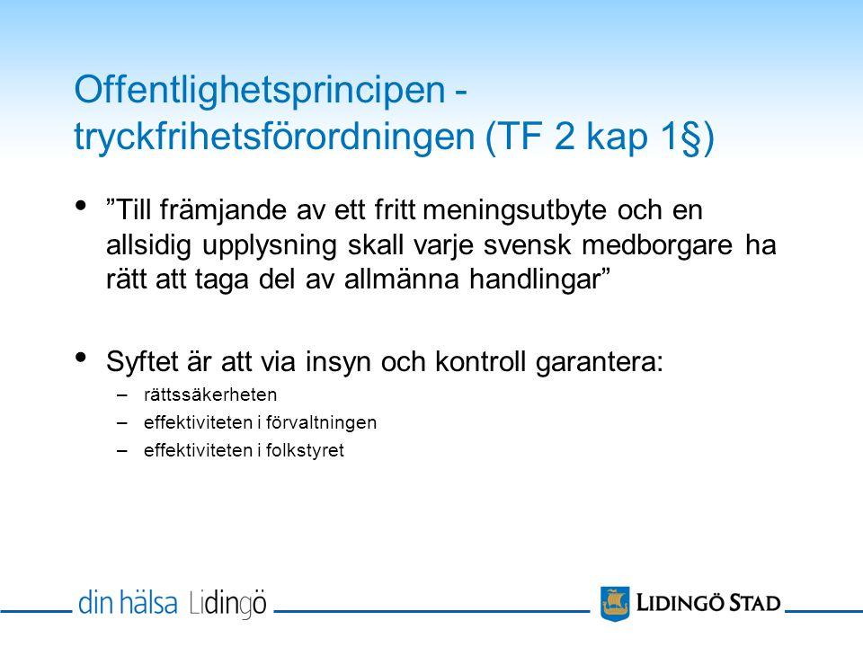 Offentlighetsprincipen - tryckfrihetsförordningen (TF 2 kap 1§)