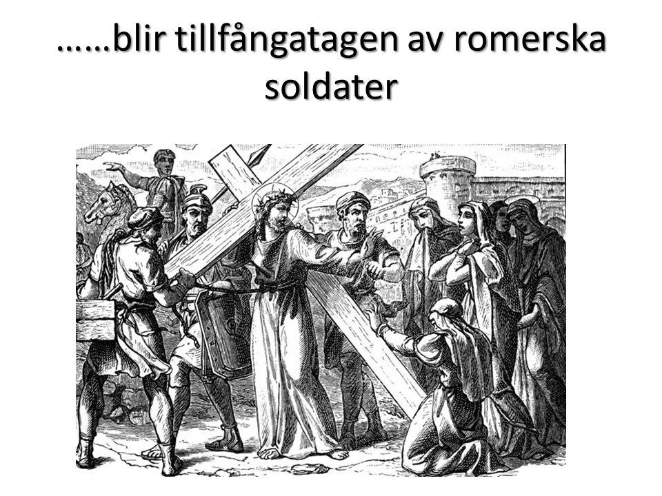 ……blir tillfångatagen av romerska soldater