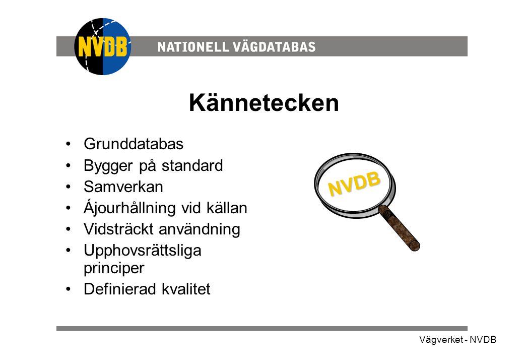Kännetecken NVDB Grunddatabas Bygger på standard Samverkan