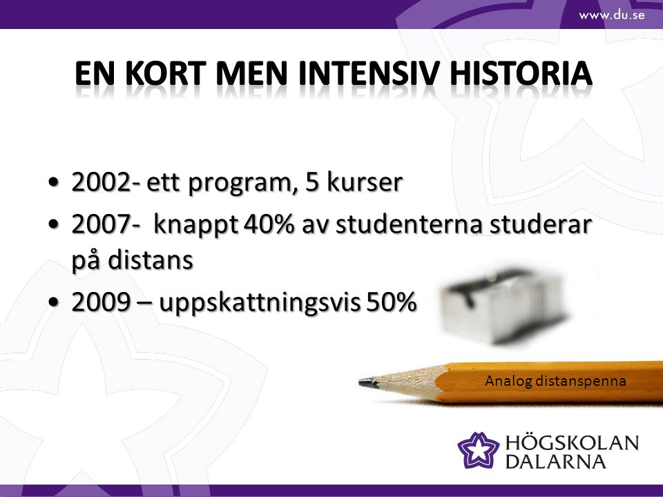 En kort men intensiv historia
