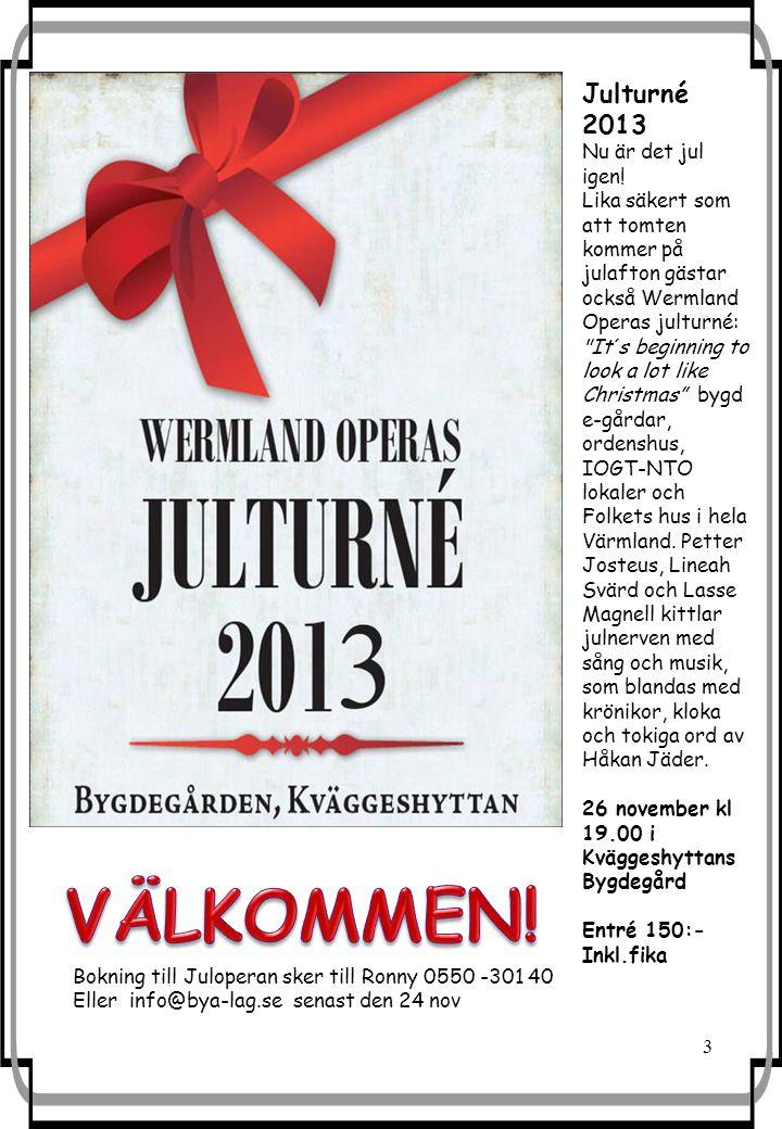 Julturné 2013 Nu är det jul igen! Lika säkert som att tomten kommer på julafton gästar också Wermland Operas julturné: