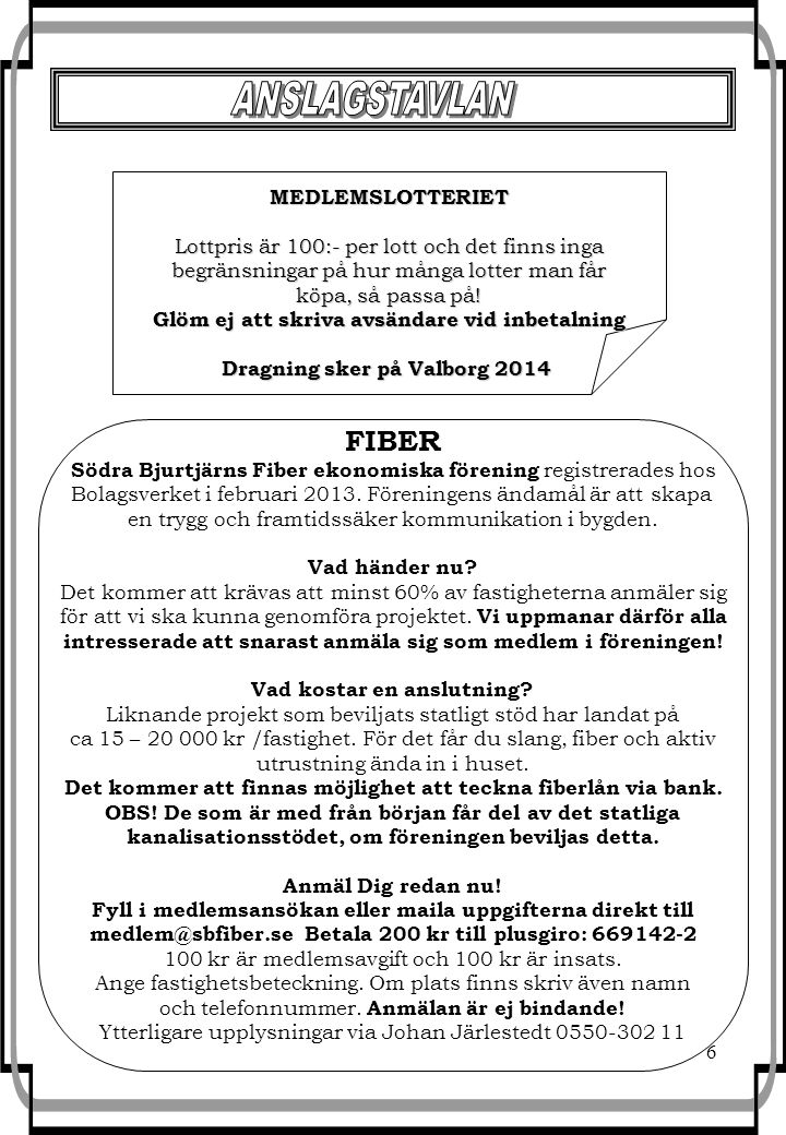 ANSLAGSTAVLAN FIBER MEDLEMSLOTTERIET