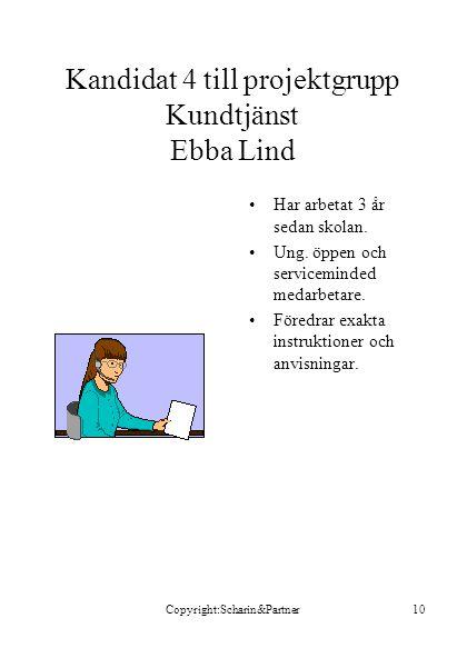 Kandidat 4 till projektgrupp Kundtjänst Ebba Lind