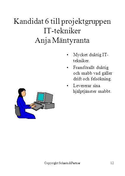 Kandidat 6 till projektgruppen IT-tekniker Anja Mäntyranta