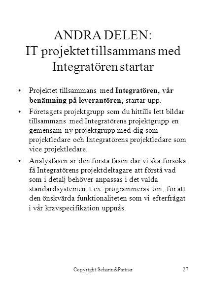 ANDRA DELEN: IT projektet tillsammans med Integratören startar