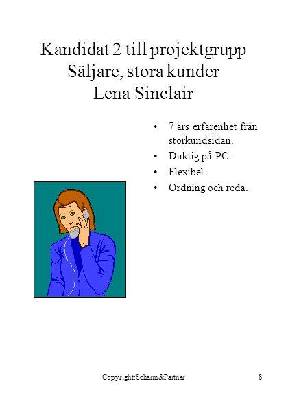 Kandidat 2 till projektgrupp Säljare, stora kunder Lena Sinclair