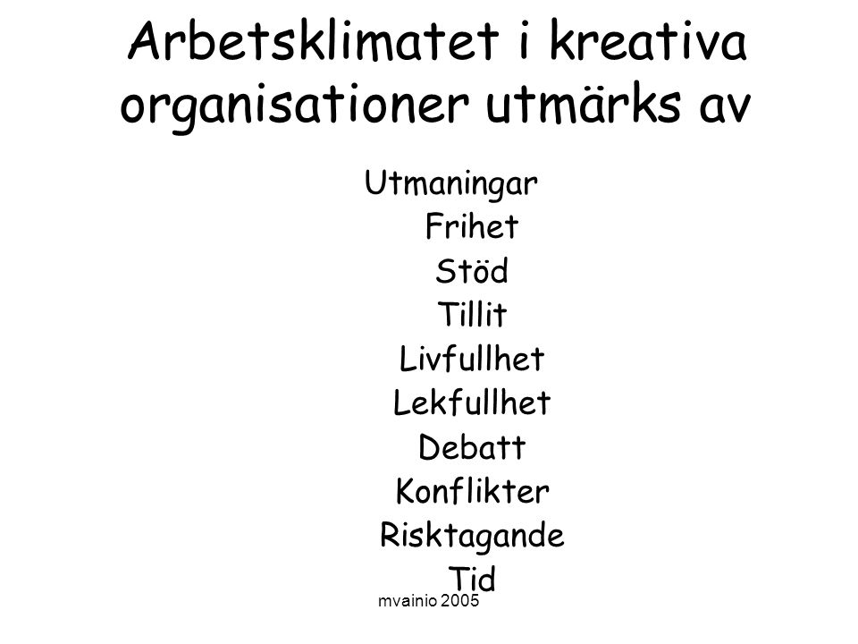 Arbetsklimatet i kreativa organisationer utmärks av