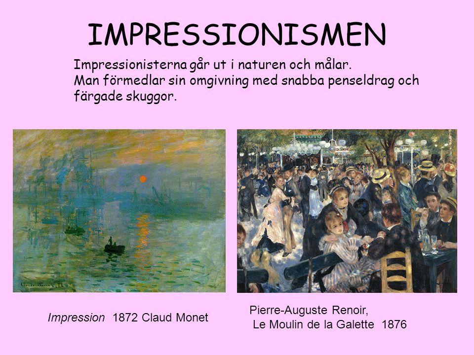 IMPRESSIONISMEN Impressionisterna går ut i naturen och målar.