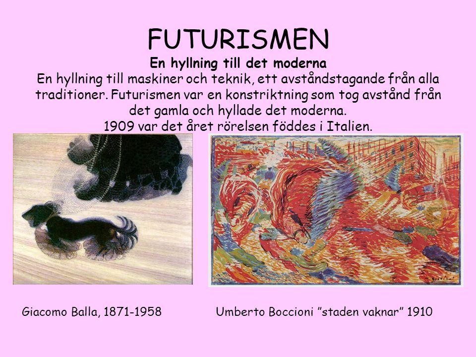 FUTURISMEN En hyllning till det moderna En hyllning till maskiner och teknik, ett avståndstagande från alla traditioner. Futurismen var en konstriktning som tog avstånd från det gamla och hyllade det moderna. 1909 var det året rörelsen föddes i Italien.