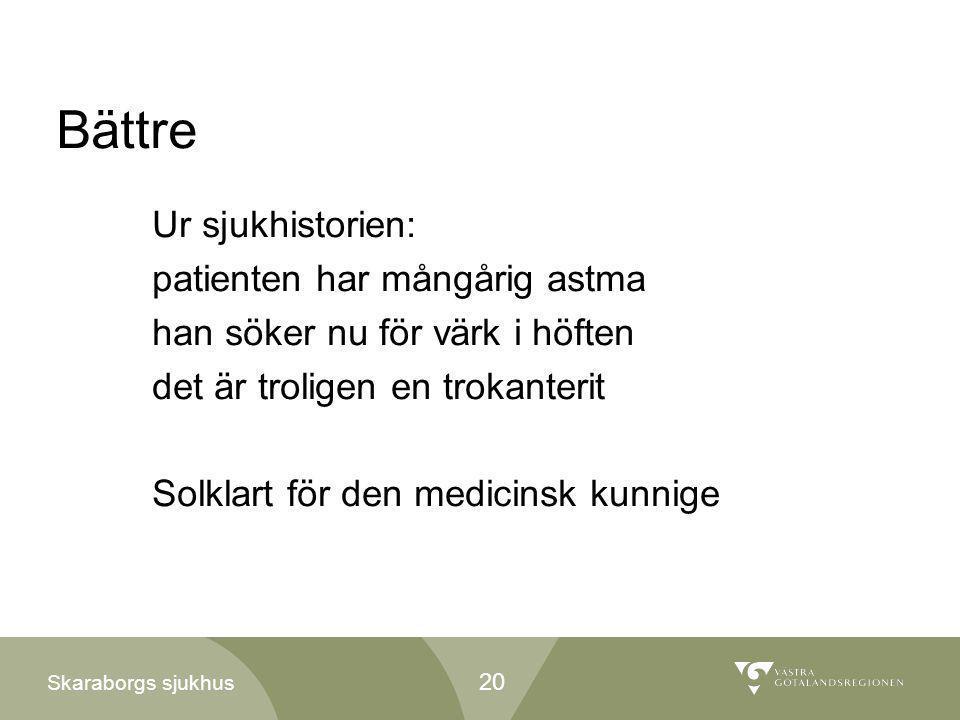 Bättre Ur sjukhistorien: patienten har mångårig astma