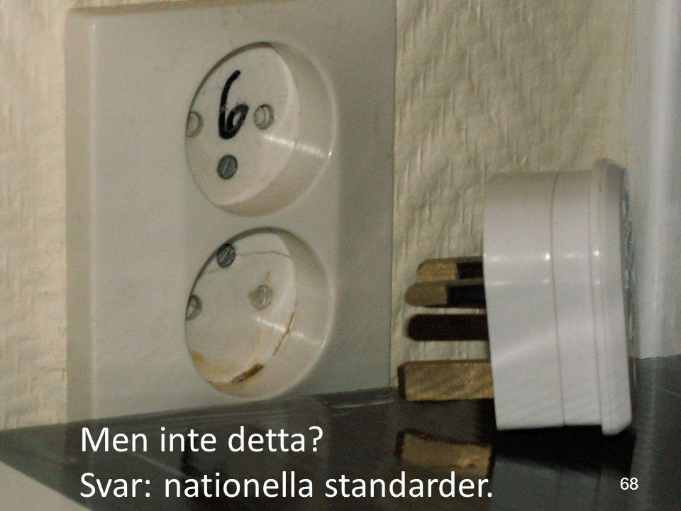Svar: nationella standarder.