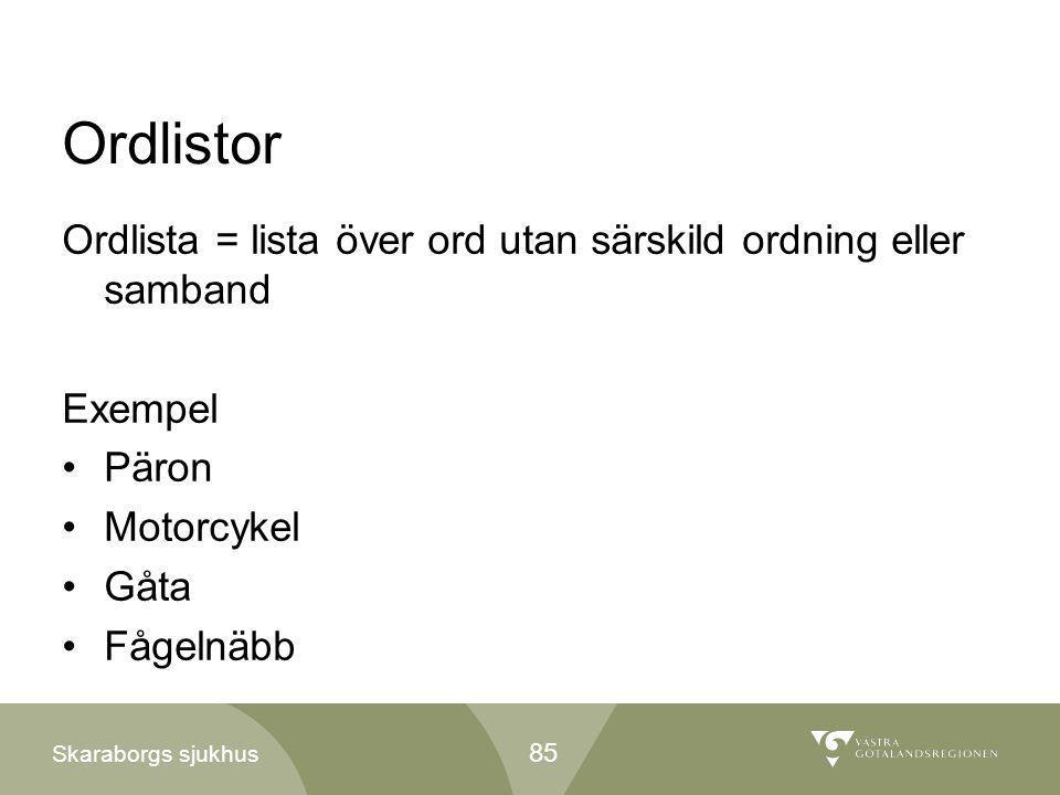 Ordlistor Ordlista = lista över ord utan särskild ordning eller samband. Exempel. Päron. Motorcykel.